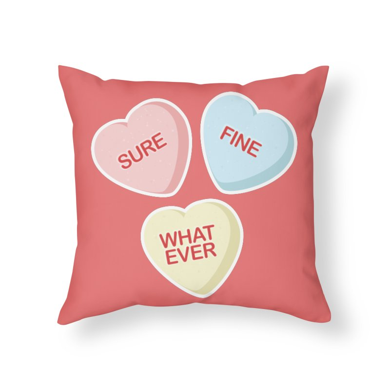 Sure, Fine, Whatever - I'll be your Valentine Home Throw Pillow by Calobee Doodles