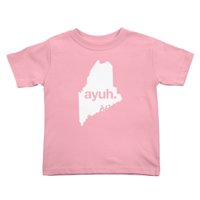 Ayuh - The Maine Word Kids Toddler T-Shirt by Calobee Doodles