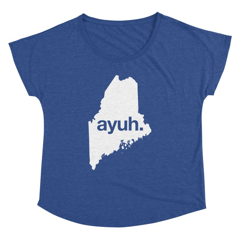 Ayuh - The Maine Word Women's Dolman by Calobee Doodles