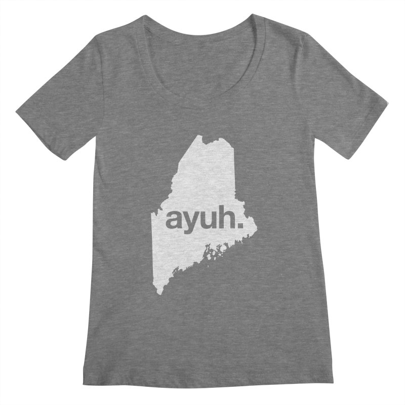 Ayuh - The Maine Word Women's Scoopneck by Calobee Doodles