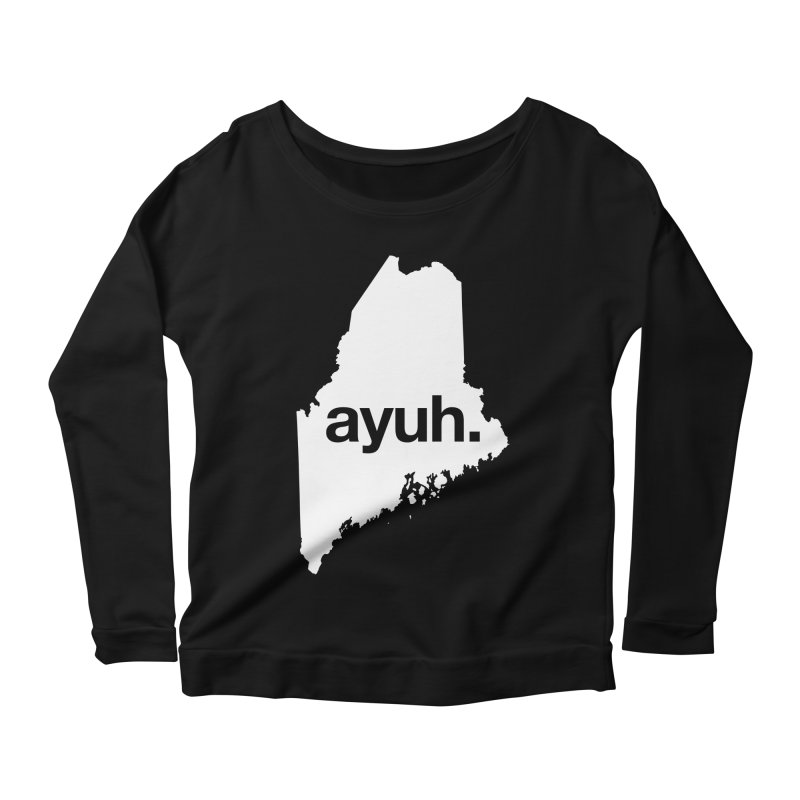 Ayuh - The Maine Word Women's Longsleeve Scoopneck  by Calobee Doodles