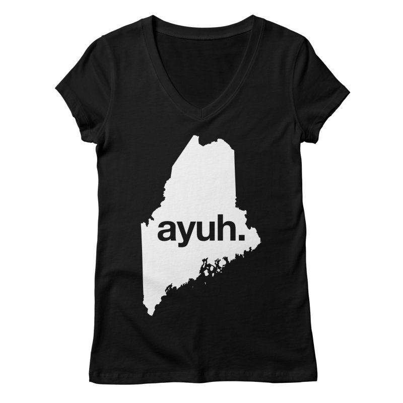 Ayuh - The Maine Word Women's V-Neck by Calobee Doodles