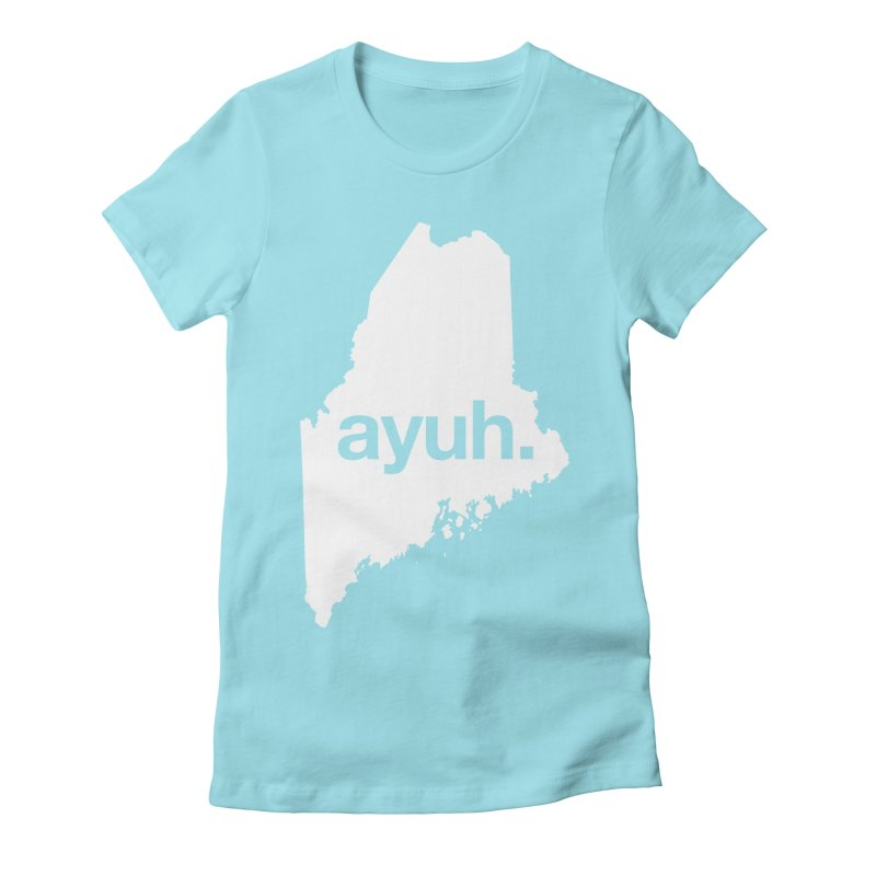 Ayuh - The Maine Word Women's Fitted T-Shirt by Calobee Doodles
