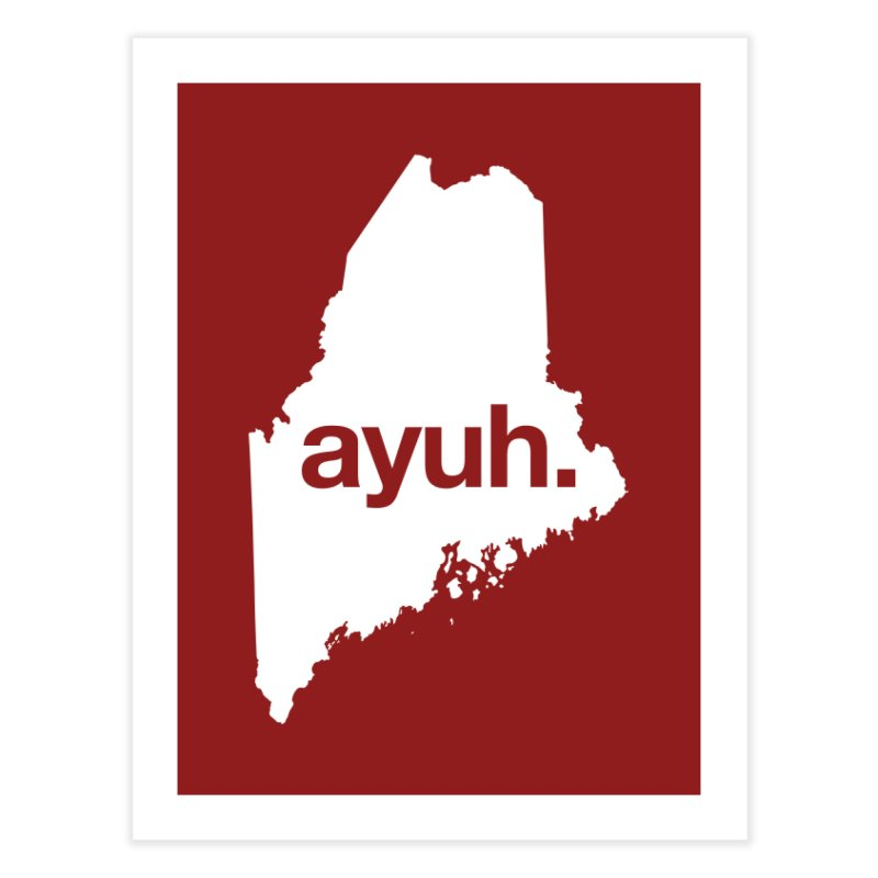 Ayuh - The Maine Word Home Fine Art Print by Calobee Doodles