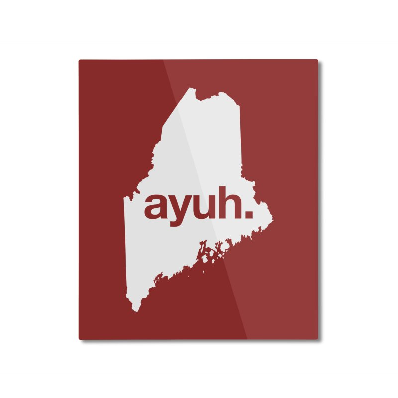 Ayuh - The Maine Word Home Mounted Aluminum Print by Calobee Doodles