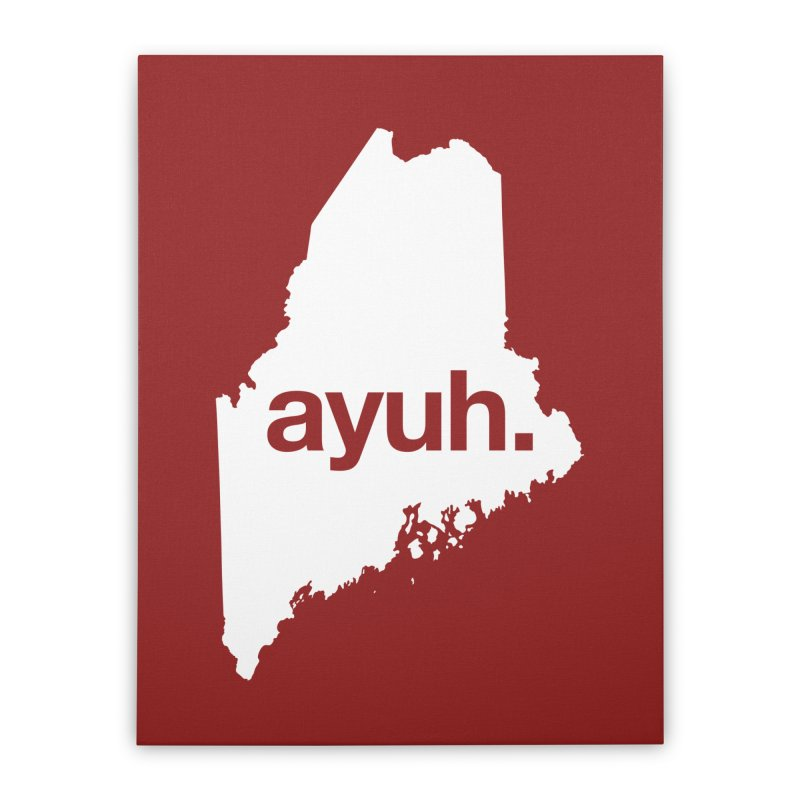 Ayuh - The Maine Word Home Stretched Canvas by Calobee Doodles