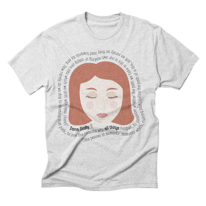 Dana Scully - The X-Files Quote - all things Men's Triblend T-Shirt by Calobee Doodles