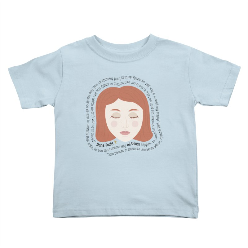 Dana Scully - The X-Files Quote - all things Kids Toddler T-Shirt by Calobee Doodles