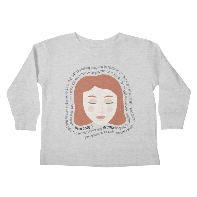 Dana Scully - The X-Files Quote - all things Kids Toddler Longsleeve T-Shirt by Calobee Doodles