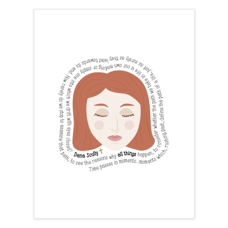 Dana Scully - The X-Files Quote - all things Home Fine Art Print by Calobee Doodles
