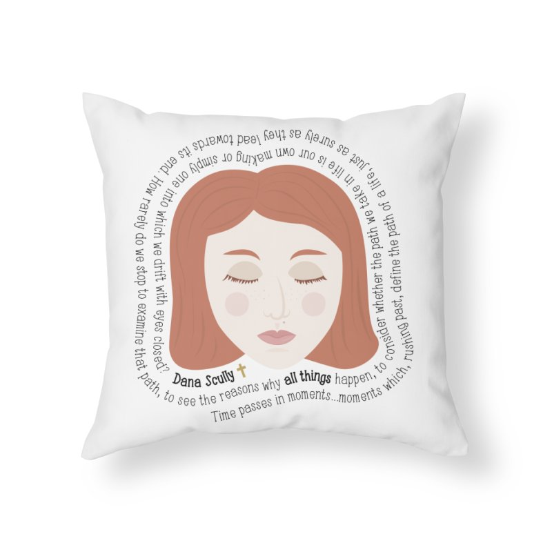 Dana Scully - The X-Files Quote - all things Home Throw Pillow by Calobee Doodles