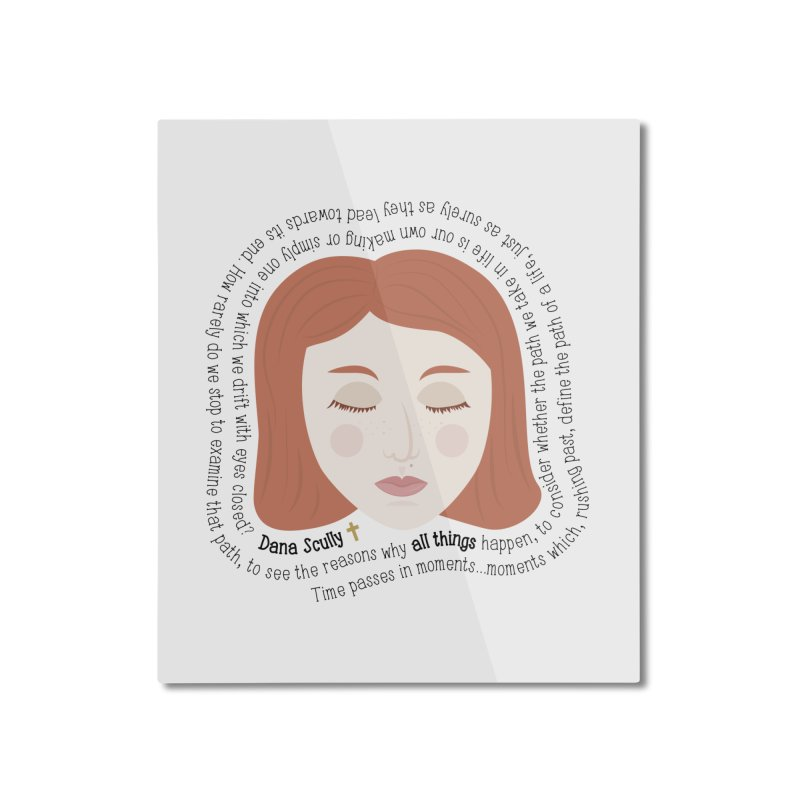 Dana Scully - The X-Files Quote - all things Home Mounted Aluminum Print by Calobee Doodles