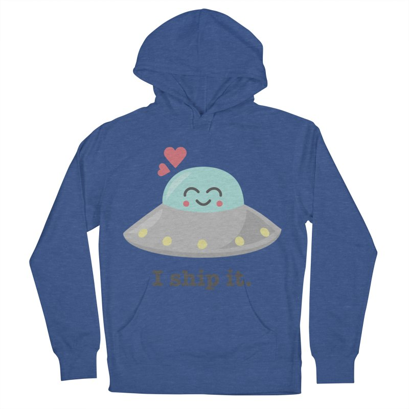 I ship it. Women's French Terry Pullover Hoody by Calobee Doodles