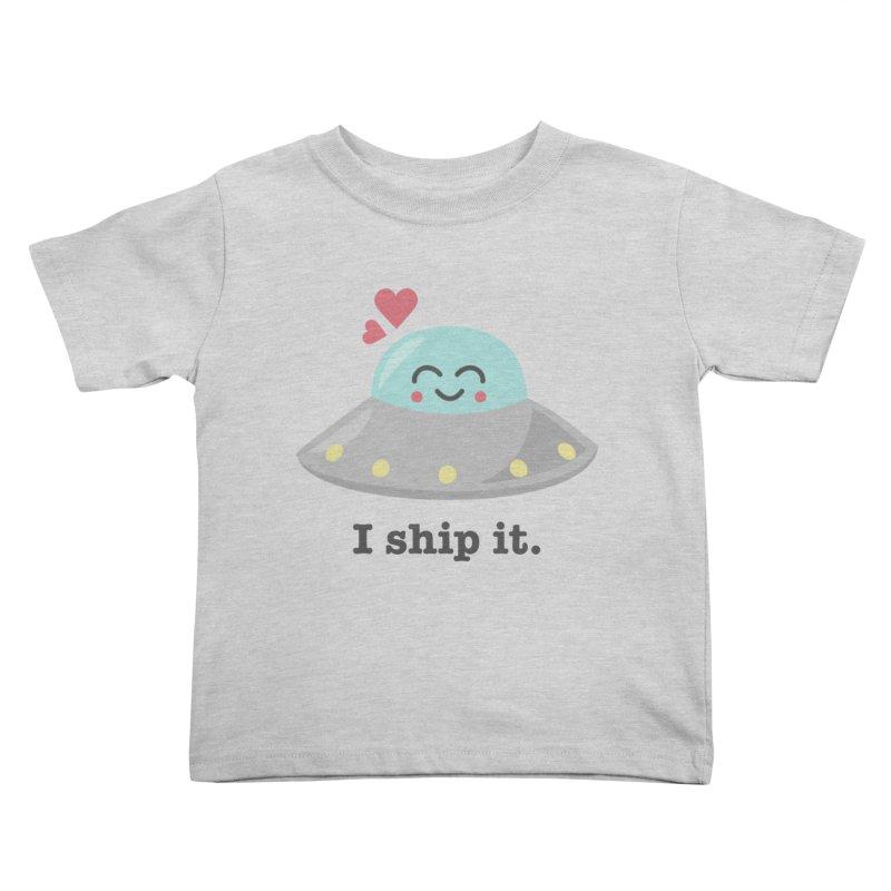 I ship it. Kids Toddler T-Shirt by Calobee Doodles