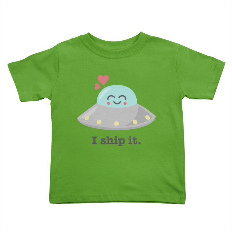 I ship it. Kids Toddler T-Shirt by Calobee Doodles