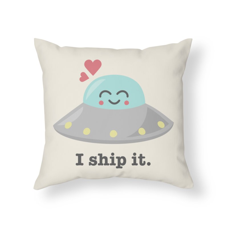 I ship it. Home Throw Pillow by Calobee Doodles