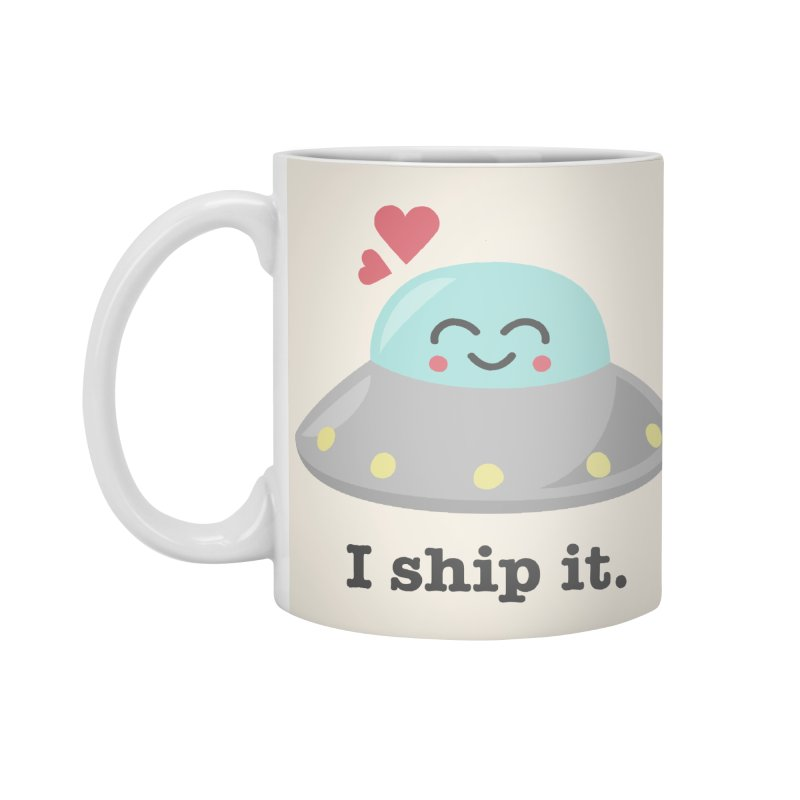I ship it. Accessories Mug by Calobee Doodles