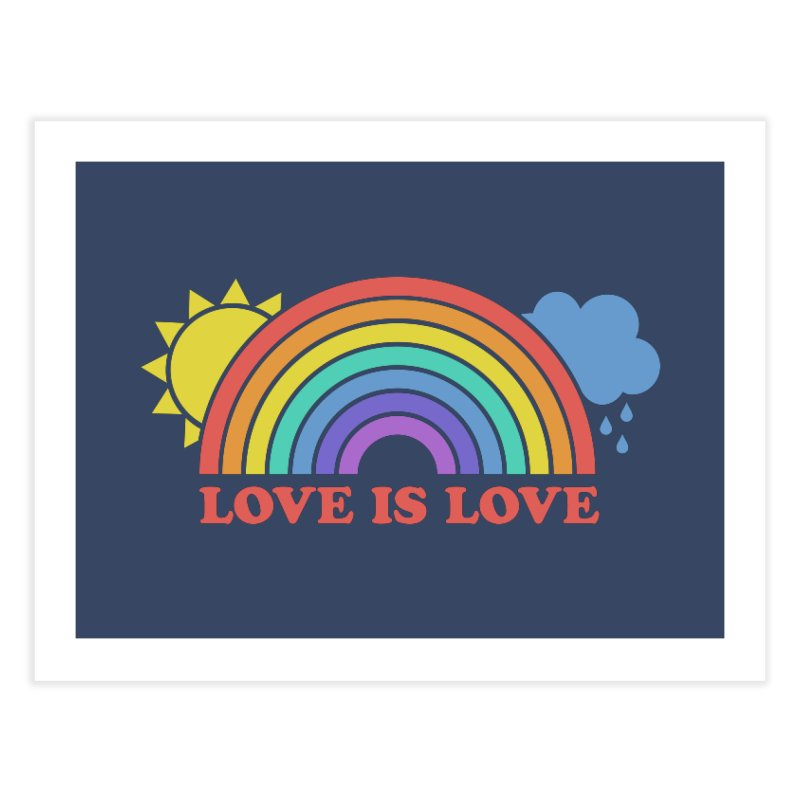 Love is Love Home Fine Art Print by Calobee Doodles