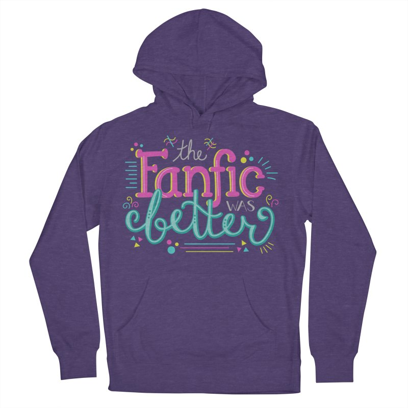 The Fanfic was Better Women's French Terry Pullover Hoody by Calobee Doodles