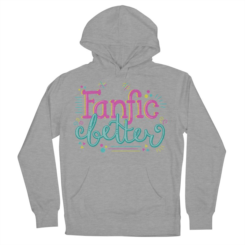 The Fanfic was Better Men's French Terry Pullover Hoody by Calobee Doodles