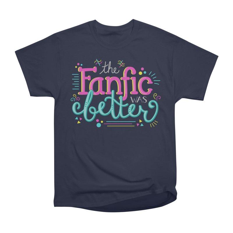 The Fanfic was Better Men's Heavyweight T-Shirt by Calobee Doodles