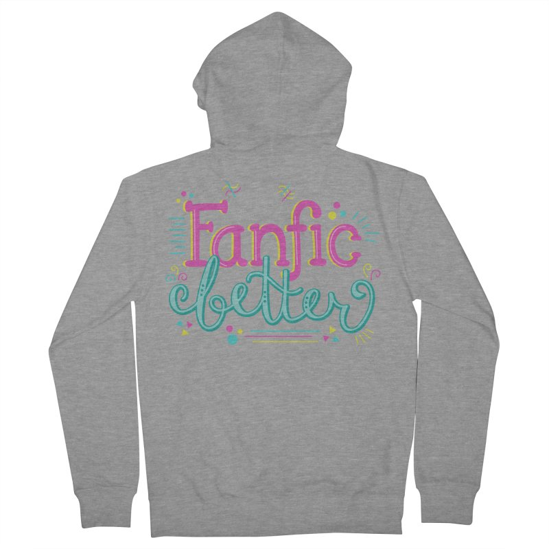 The Fanfic was Better Women's Zip-Up Hoody by Calobee Doodles