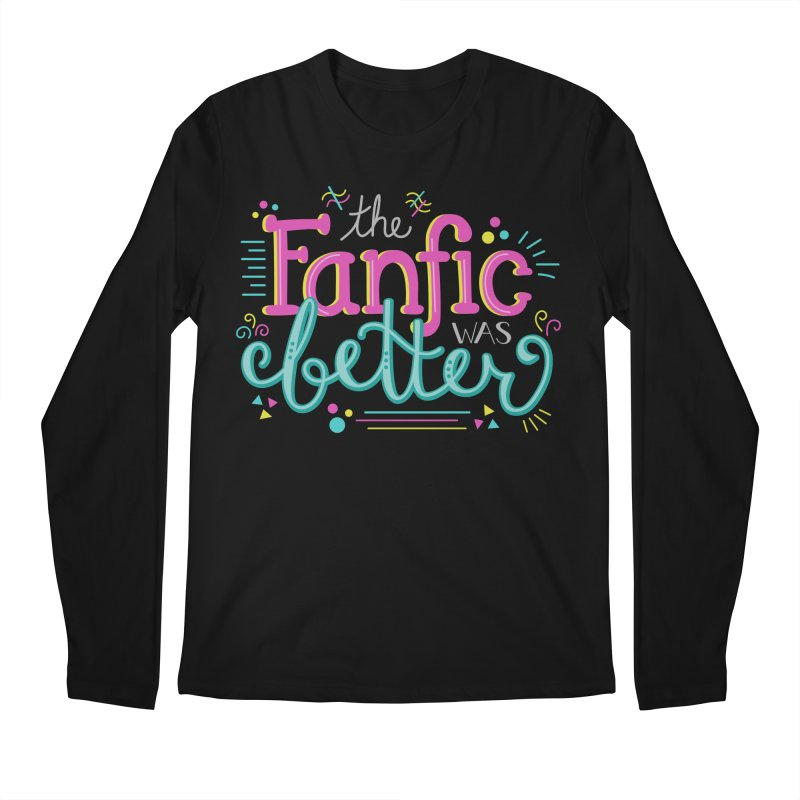The Fanfic was Better Men's Regular Longsleeve T-Shirt by Calobee Doodles