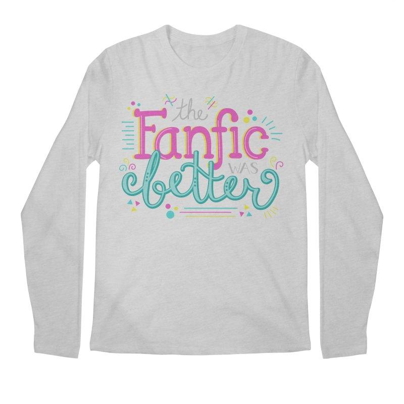 The Fanfic was Better Men's Regular Longsleeve T-Shirt by Calobee Doodles