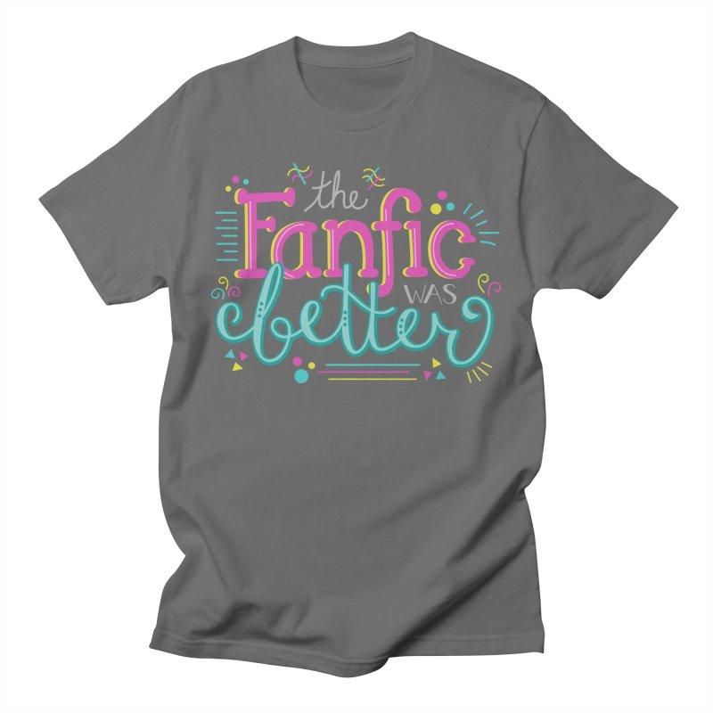 The Fanfic was Better Women's Regular Unisex T-Shirt by Calobee Doodles