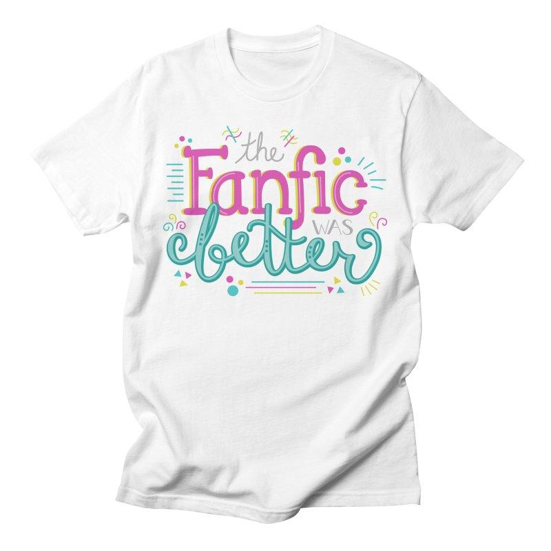 The Fanfic was Better Men's T-Shirt by Calobee Doodles
