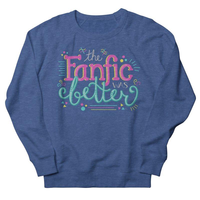 The Fanfic was Better Men's Sweatshirt by Calobee Doodles
