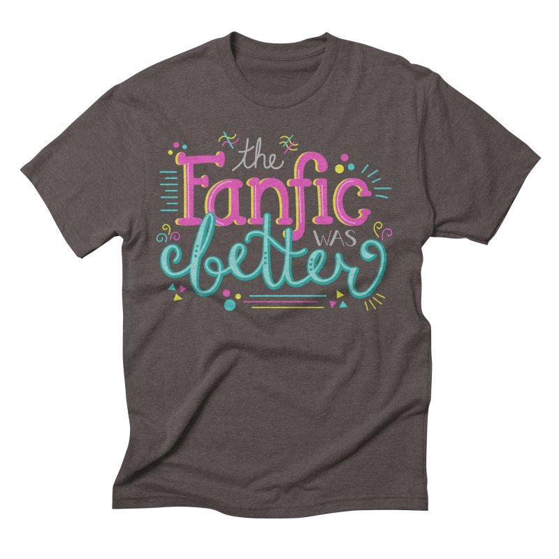 The Fanfic was Better Men's Triblend T-Shirt by Calobee Doodles