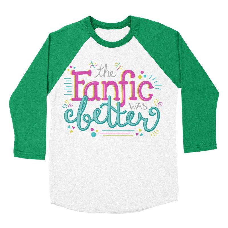 The Fanfic was Better Women's Baseball Triblend Longsleeve T-Shirt by Calobee Doodles