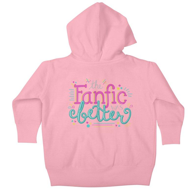 The Fanfic was Better Kids Baby Zip-Up Hoody by Calobee Doodles