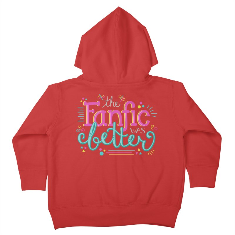 The Fanfic was Better Kids Toddler Zip-Up Hoody by Calobee Doodles