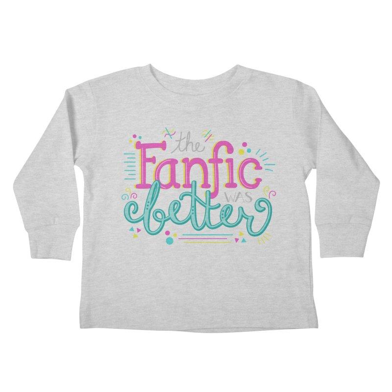 The Fanfic was Better Kids Toddler Longsleeve T-Shirt by Calobee Doodles