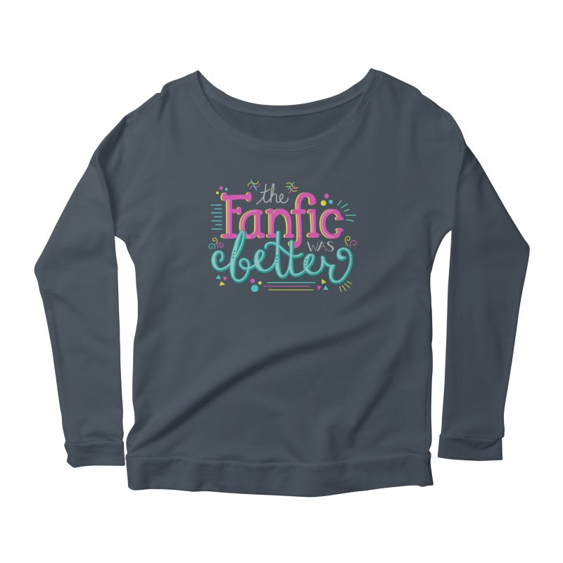 The Fanfic was Better Women's Scoop Neck Longsleeve T-Shirt by Calobee Doodles