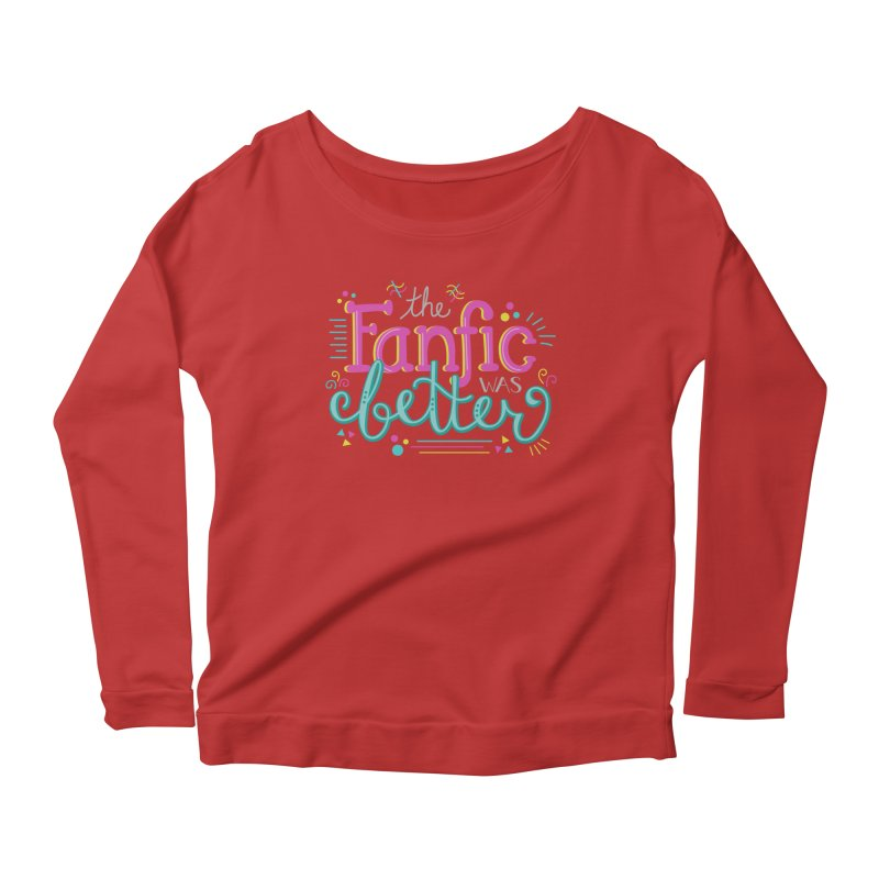 The Fanfic was Better Women's Longsleeve Scoopneck  by Calobee Doodles
