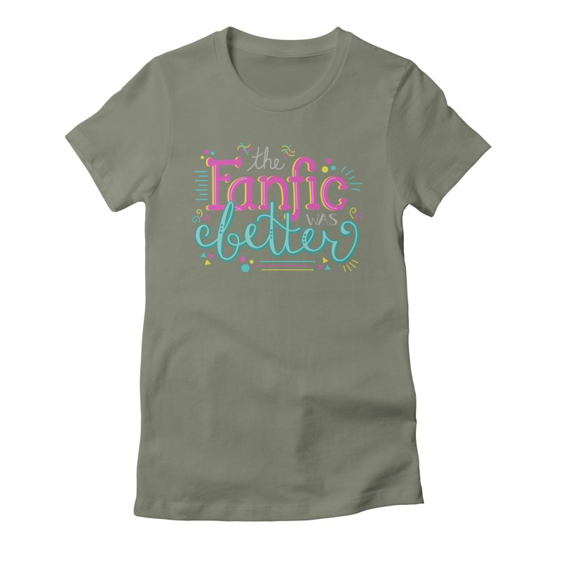 The Fanfic was Better Women's Fitted T-Shirt by Calobee Doodles