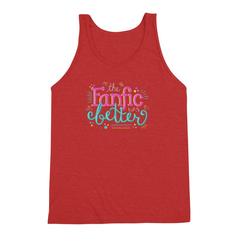 The Fanfic was Better Men's Triblend Tank by Calobee Doodles