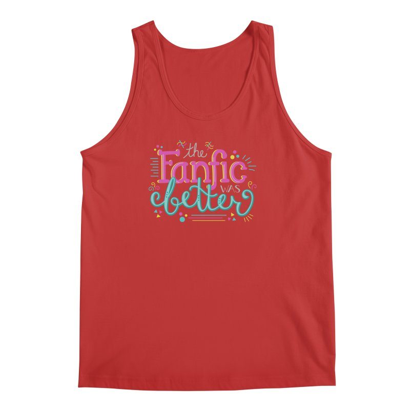The Fanfic was Better Men's Tank by Calobee Doodles
