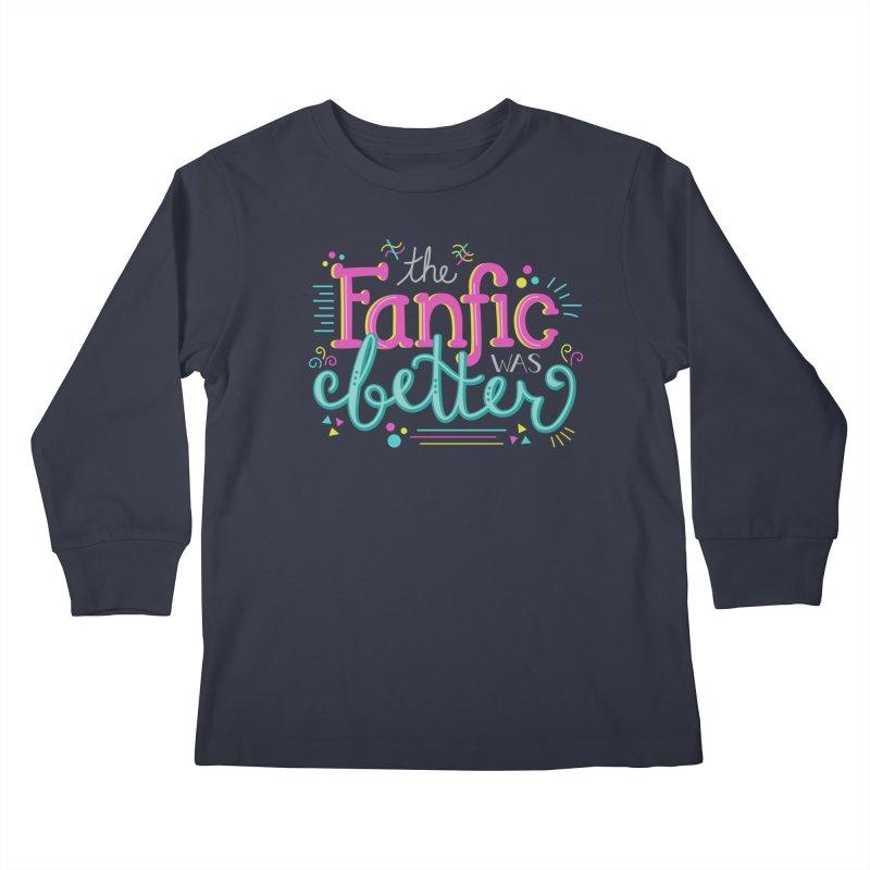 The Fanfic was Better Kids Longsleeve T-Shirt by Calobee Doodles