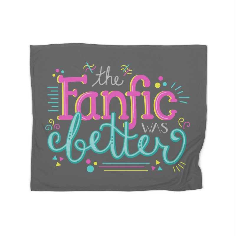 The Fanfic was Better Home Blanket by Calobee Doodles