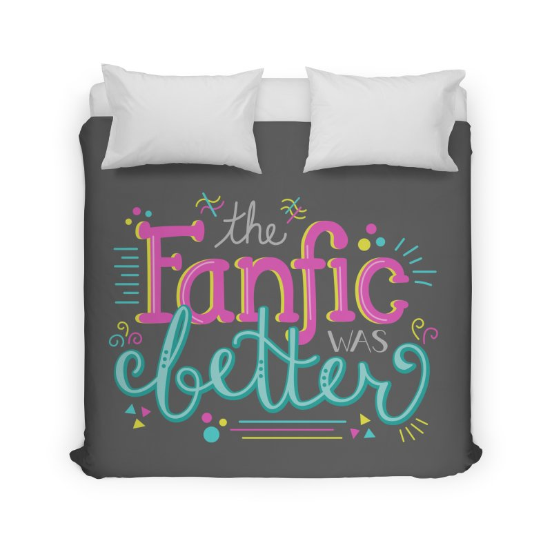 The Fanfic was Better Home Duvet by Calobee Doodles