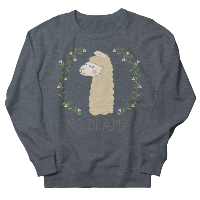 No Drama Llama Women's French Terry Sweatshirt by Calobee Doodles