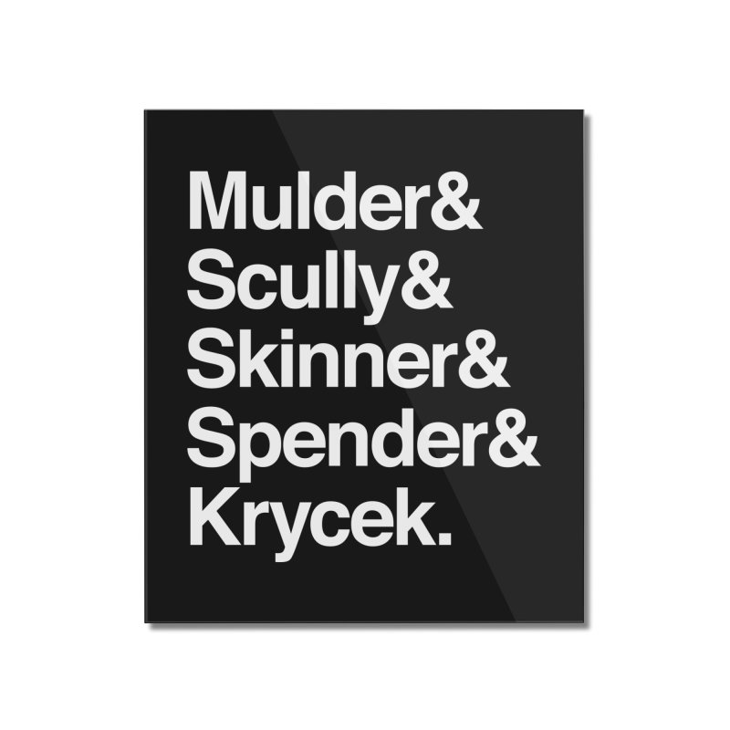 The X-Files in Helvetica - Mulder Scully Skinner Spender Krycek Home Mounted Acrylic Print by Calobee Doodles