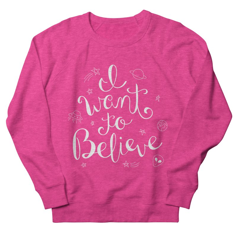 The X-Files - I want to believe Women's French Terry Sweatshirt by Calobee Doodles