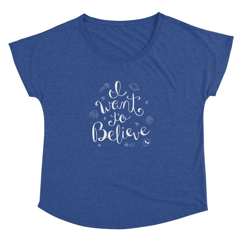 The X-Files - I want to believe Women's Dolman Scoop Neck by Calobee Doodles