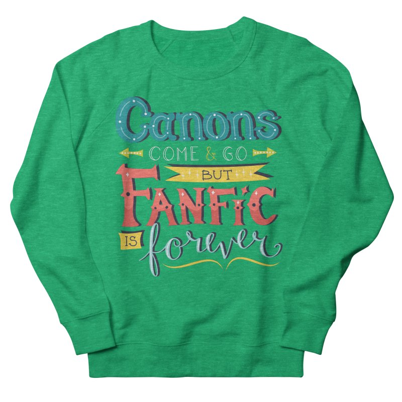 Fanfic is Forever Men's French Terry Sweatshirt by Calobee Doodles