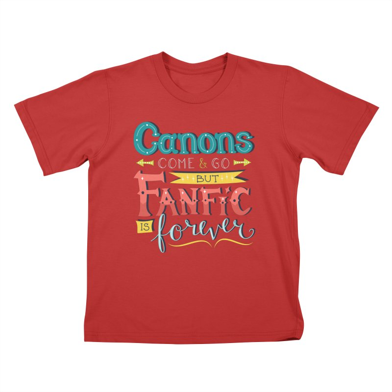 Fanfic is Forever Kids T-Shirt by Calobee Doodles